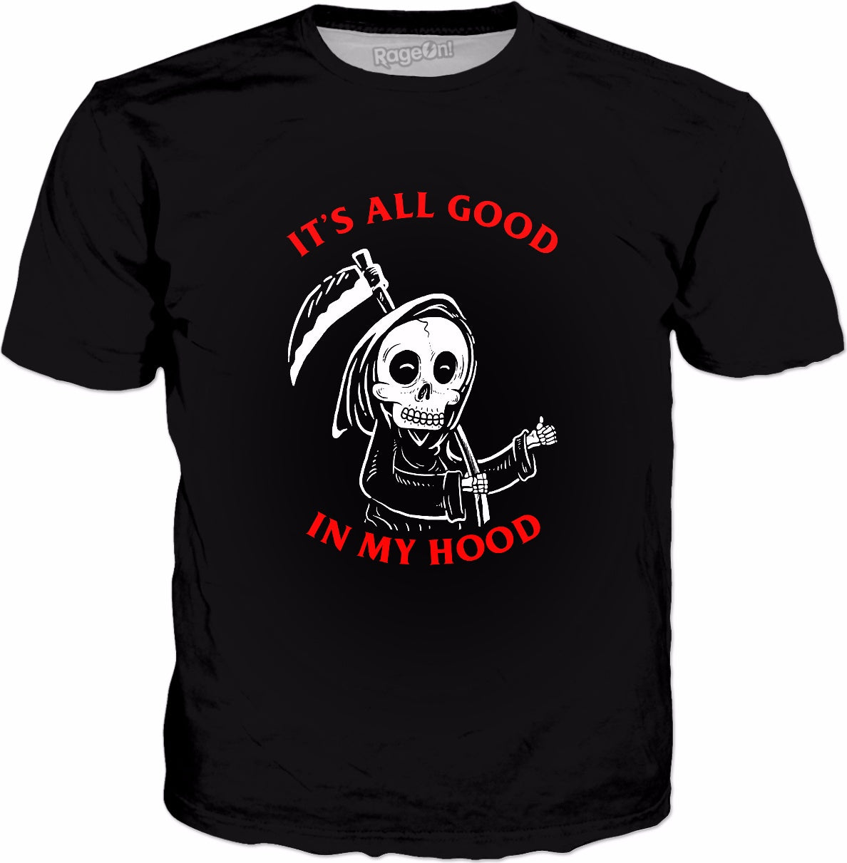 All Good In My Hood T-Shirt - Grim Reaper Funny Metal