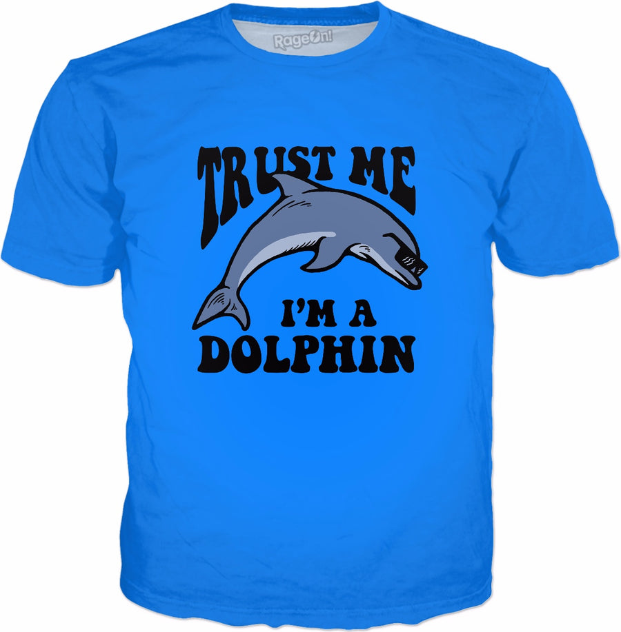Trust Me I'm A Dolphin T-Shirt - Cool Funny Dolphin