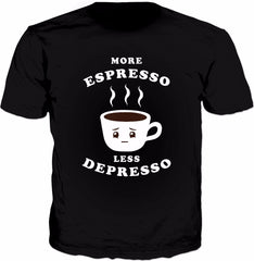 More Espresso Less Depresso T-Shirt - Funny Coffee Cup