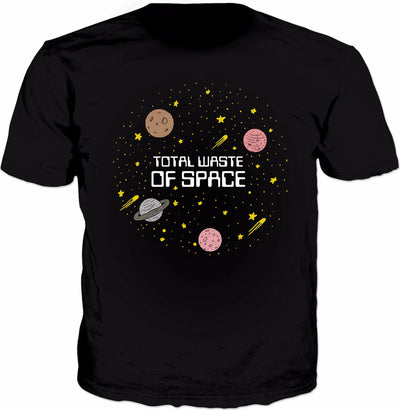 Total Waste Of Space T-Shirt - Funny Space Planets