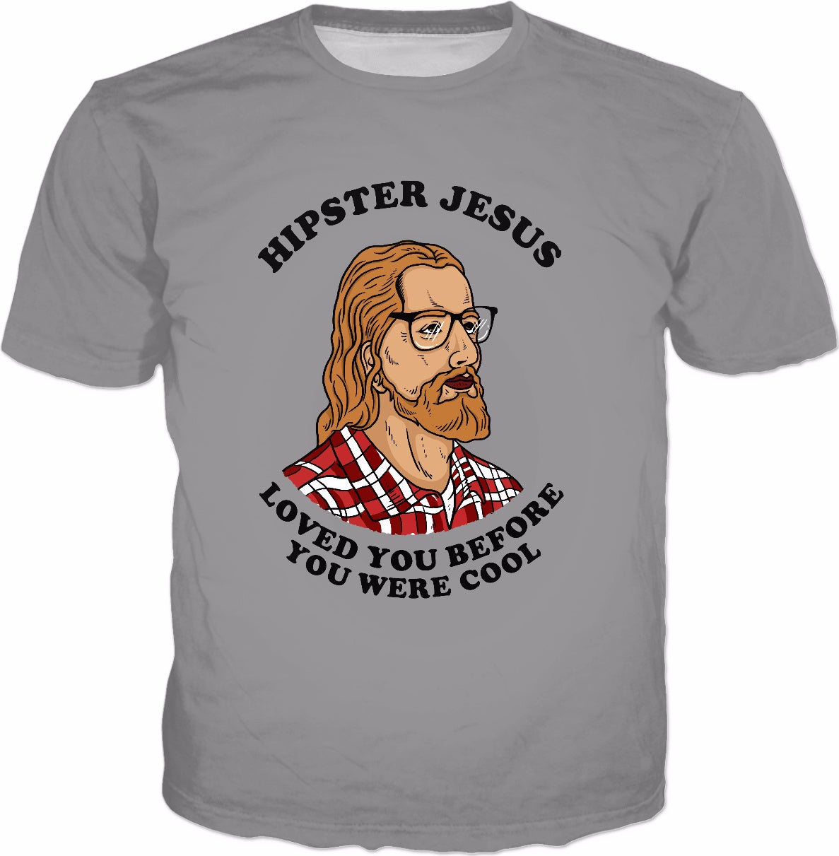Hipster Jesus Loved You Before You Were Cool T-Shirt - Funny