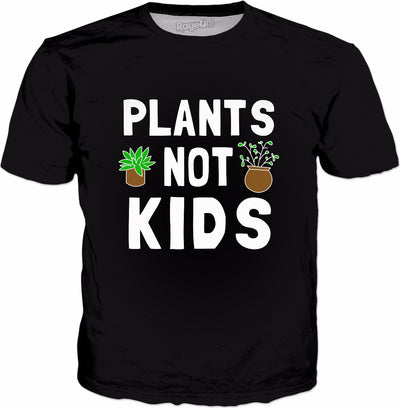 Plants Not Kids T-Shirt - Child Free Gardening