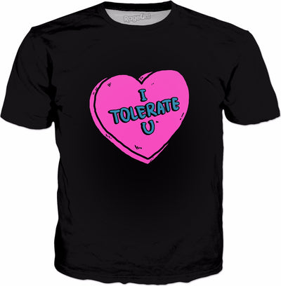 I Tolerate You T-Shirt - Sarcastic Valentines Love Heart