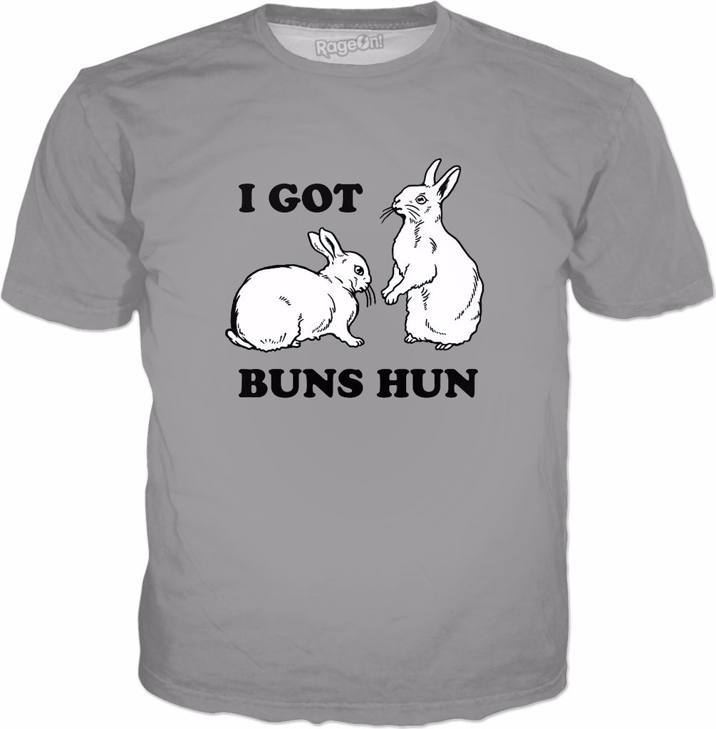 I Got Buns Hun T-Shirt - Funny Easter Rabbits Bunnies