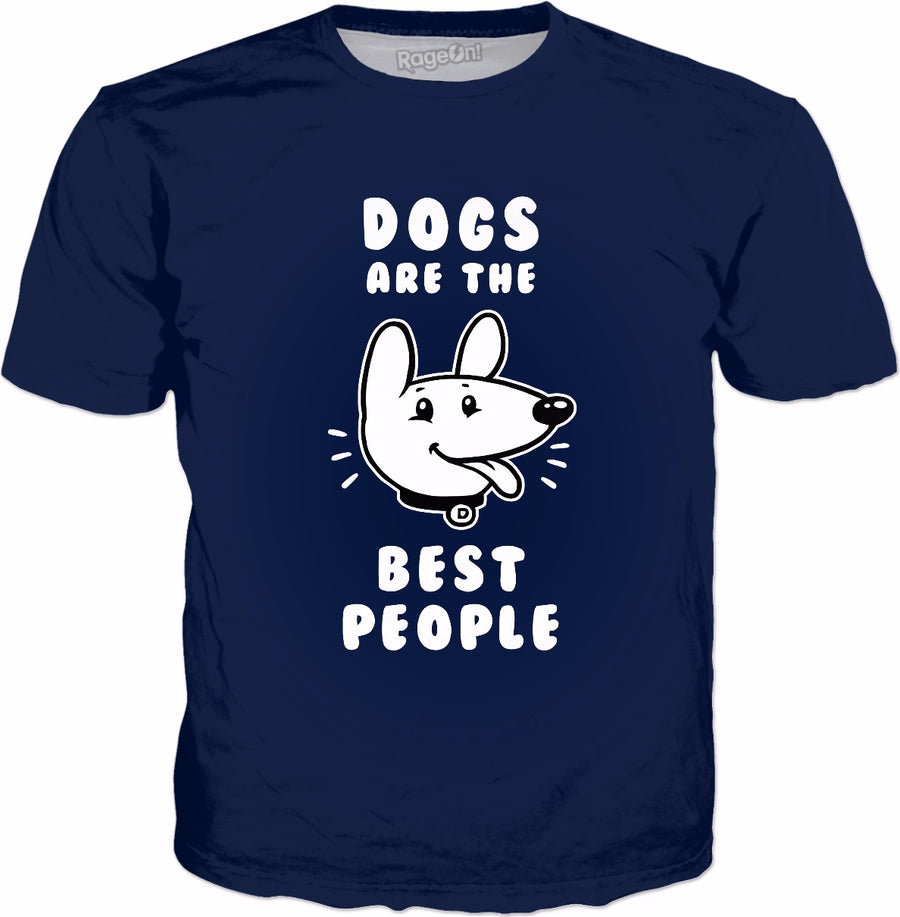 Dogs Are The Best People T-Shirt | Cute Funny Dog Shirt