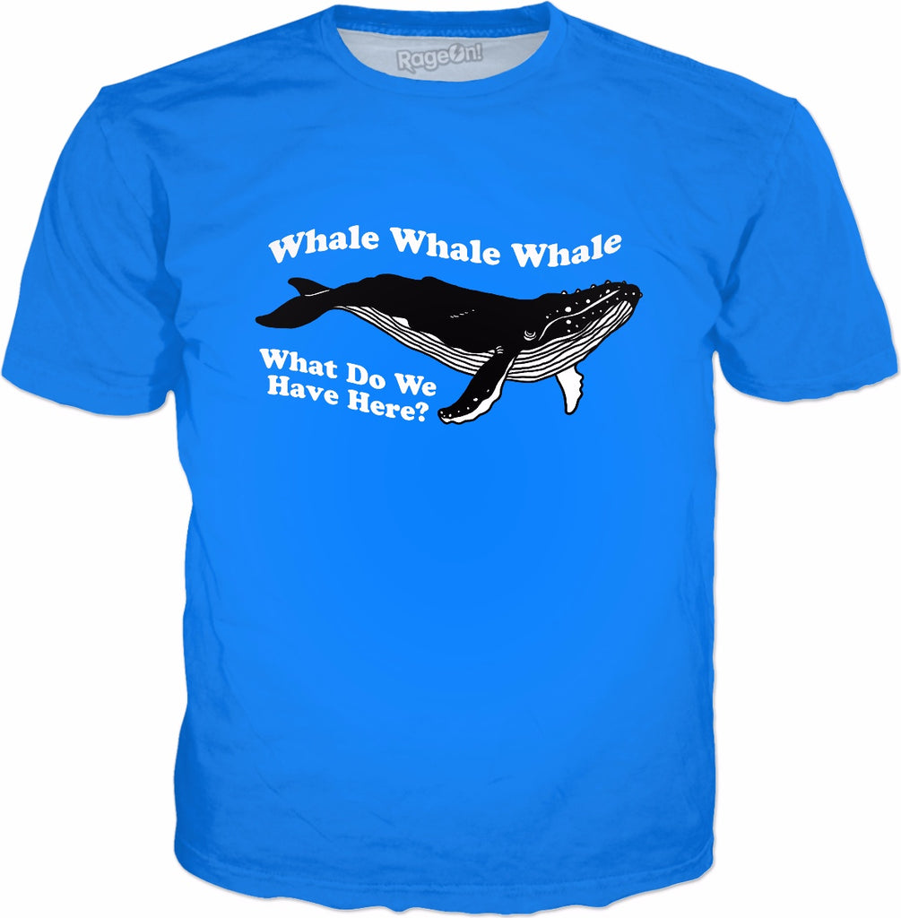 Whale Whale Whale What Do We Have Here T-Shirt - Whale Pun