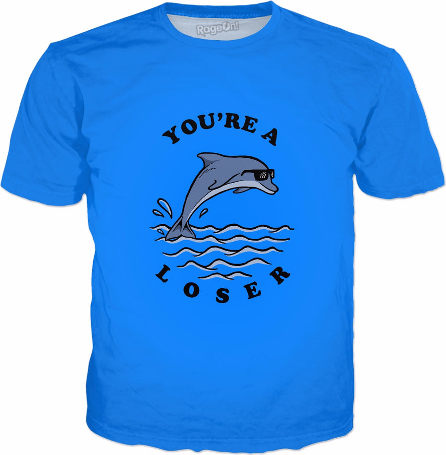 Dolphin You're A Loser T-Shirt - Sarcastic Aesthetic Dolphin