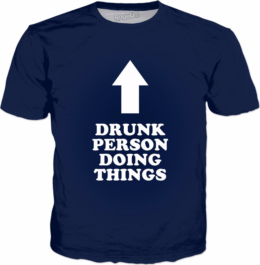 Drunk Person Doing Things T-Shirt - Funny Drinking