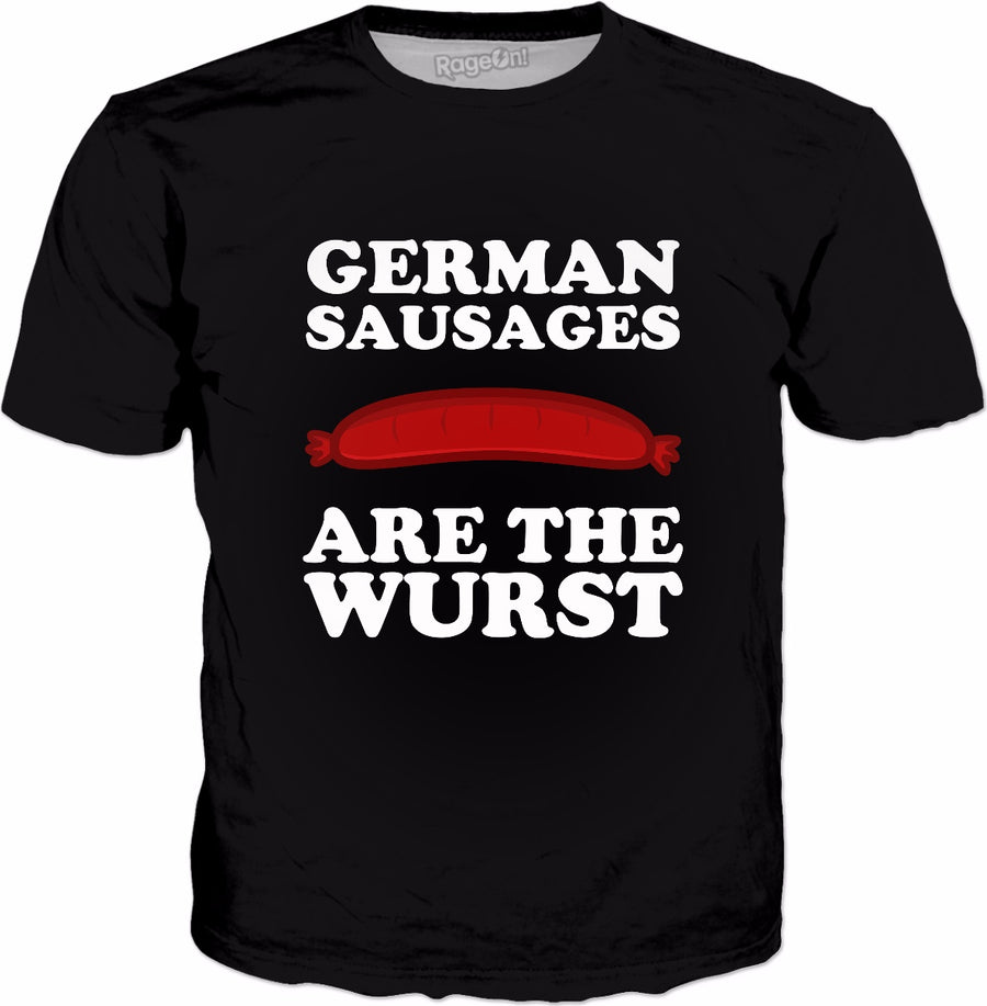 German Sausages Are The Wurst T-Shirt - Funny Sausage Joke