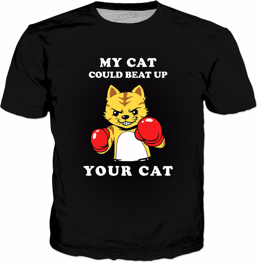 My Cat Could Beat Up Your Cat T-Shirt - Funny Cat