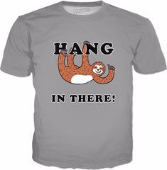 Hang In There Sloth T-Shirt - Sloths Cute Joke Funny