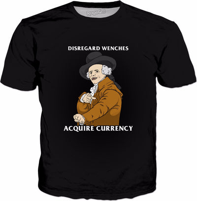 Disregard Wenches Acquire Currency T-Shirt - Joseph Ducreux