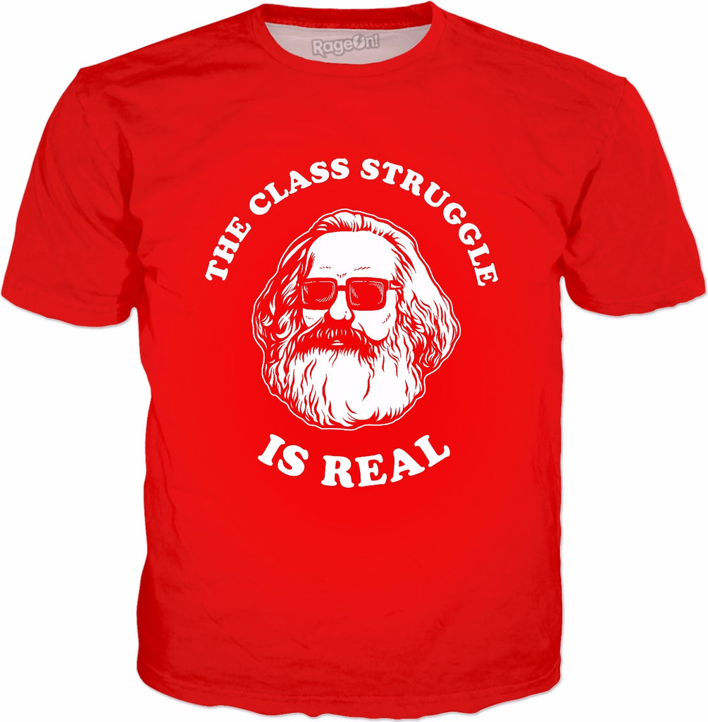 The Class Struggle Is Real T-Shirt - Funny Karl Marx