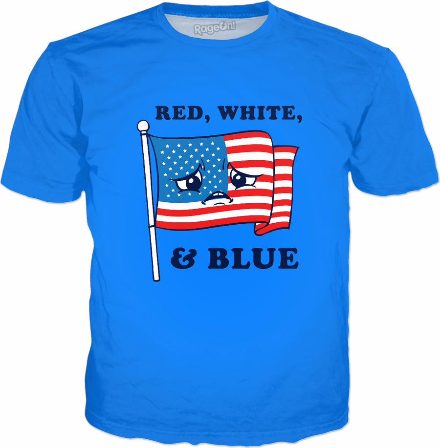 Red White And Blue T-Shirt - Sad Fourth Of July