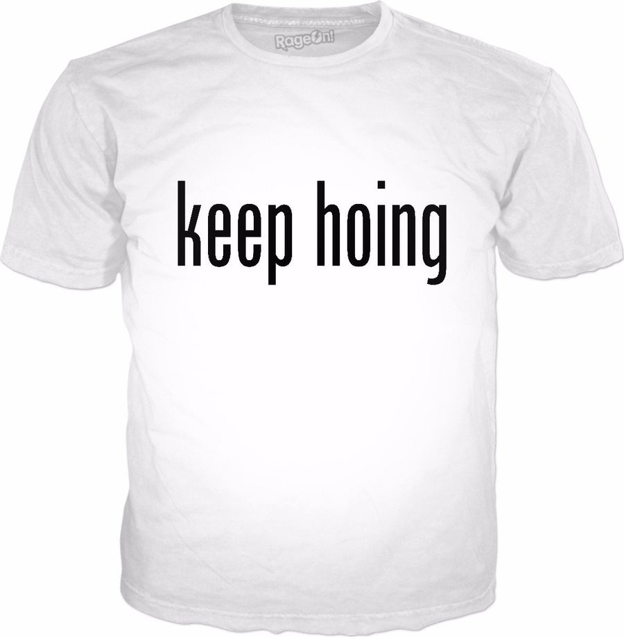 Keep Hoing Classic White T-Shirt
