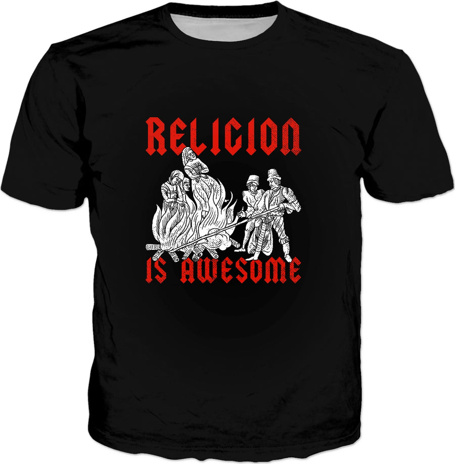 Religion Is Awesome! T-Shirt - Sarcastic Funny Witch Burning