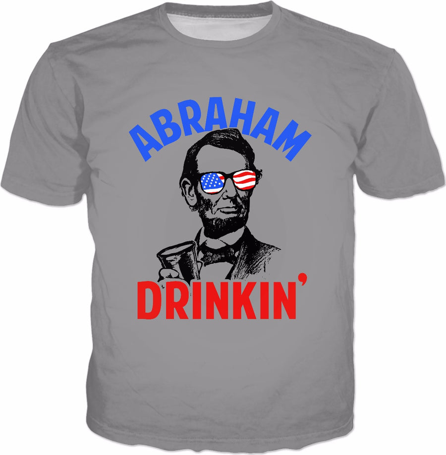 Abraham Drinkin' T-Shirt - 4th July Independence Day Lincoln