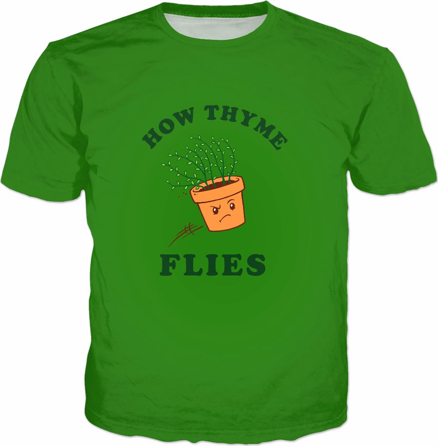 How Thyme Flies T-Shirt - Funny Herb Pun