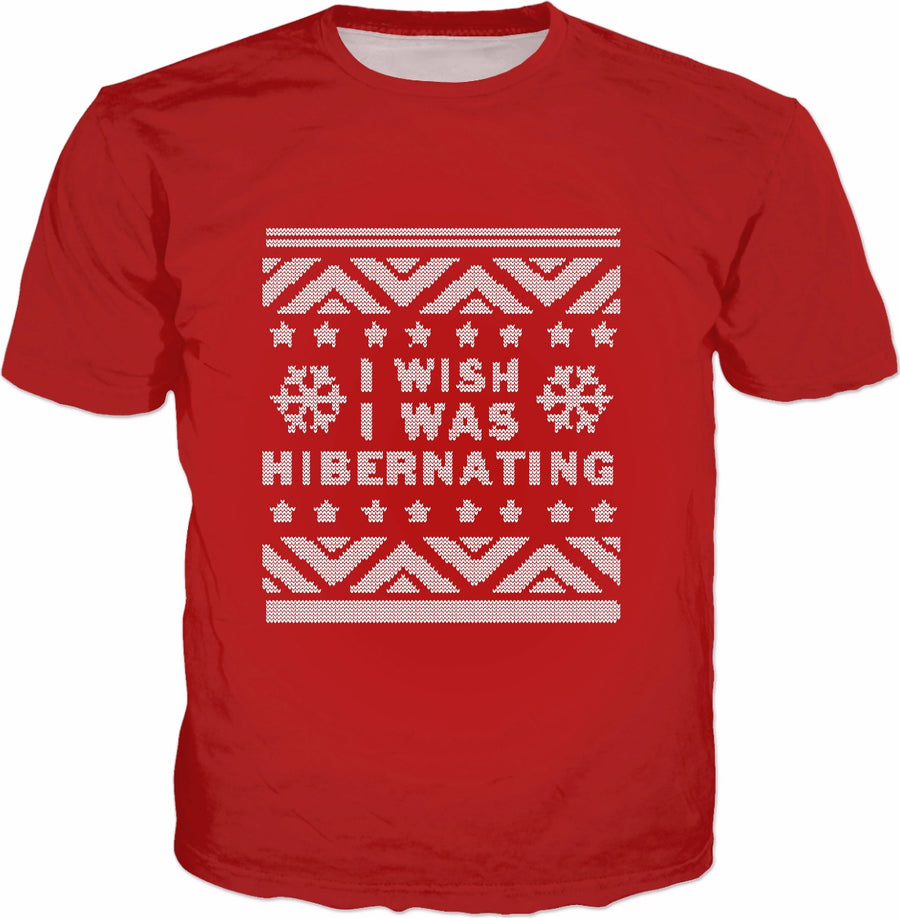 Wish I Was Hibernating T-Shirt - Ugly Christmas Sweater