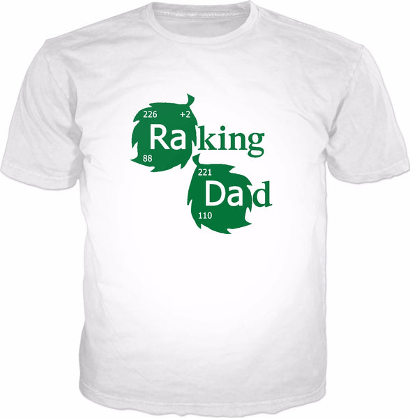 Raking Dad T-Shirt - Funny Fathers Day Gardening