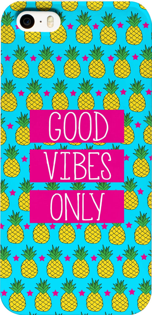 Good Vibes Only Pineapple