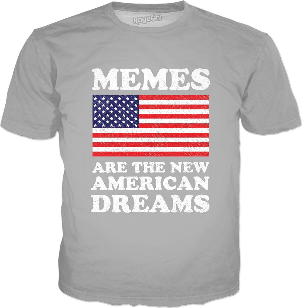 Memes Are The New American Dreams T-Shirt