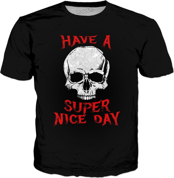 Have A Super Nice Day Metal T-Shirt