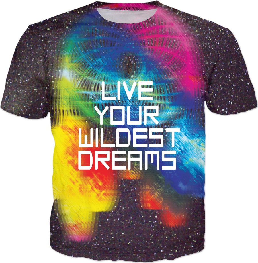 Live Your Wildest Dreams T-Shirt