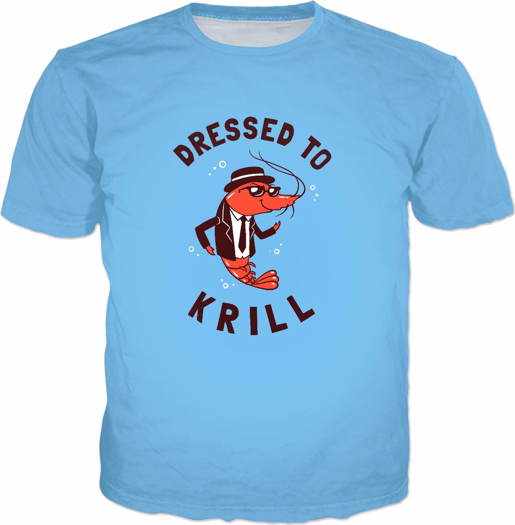 Dressed To Krill T-Shirt - Funny Shrimp Prawn Pun Tee