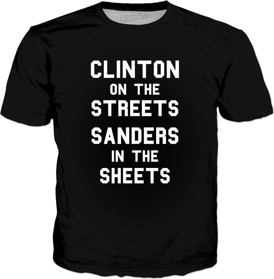 Clinton On The Streets Sanders In The Sheets T-Shirt