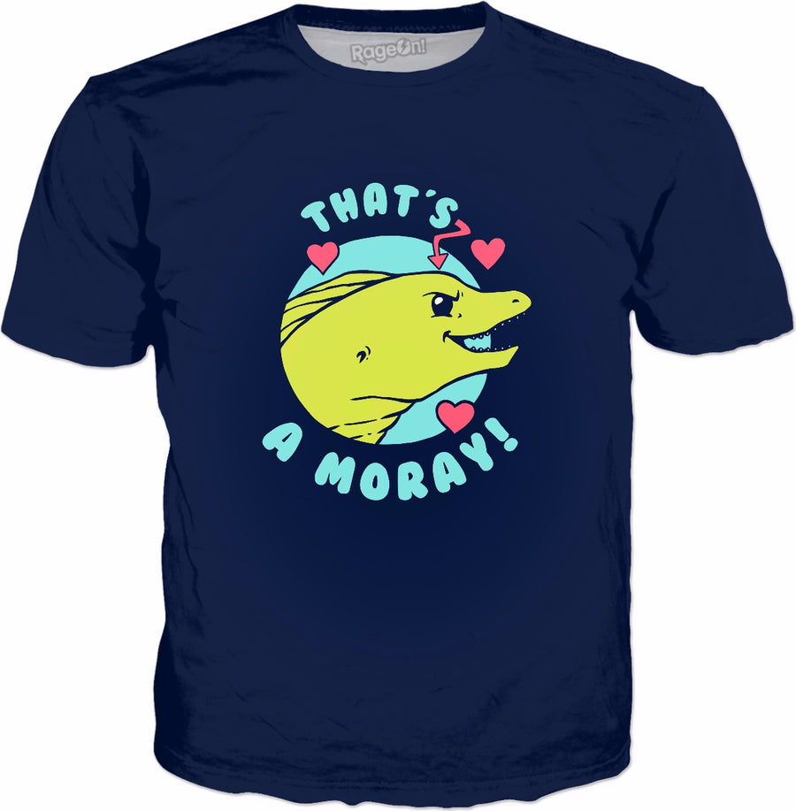 That's A Moray T-Shirt | Funny Saying Novelty Tee