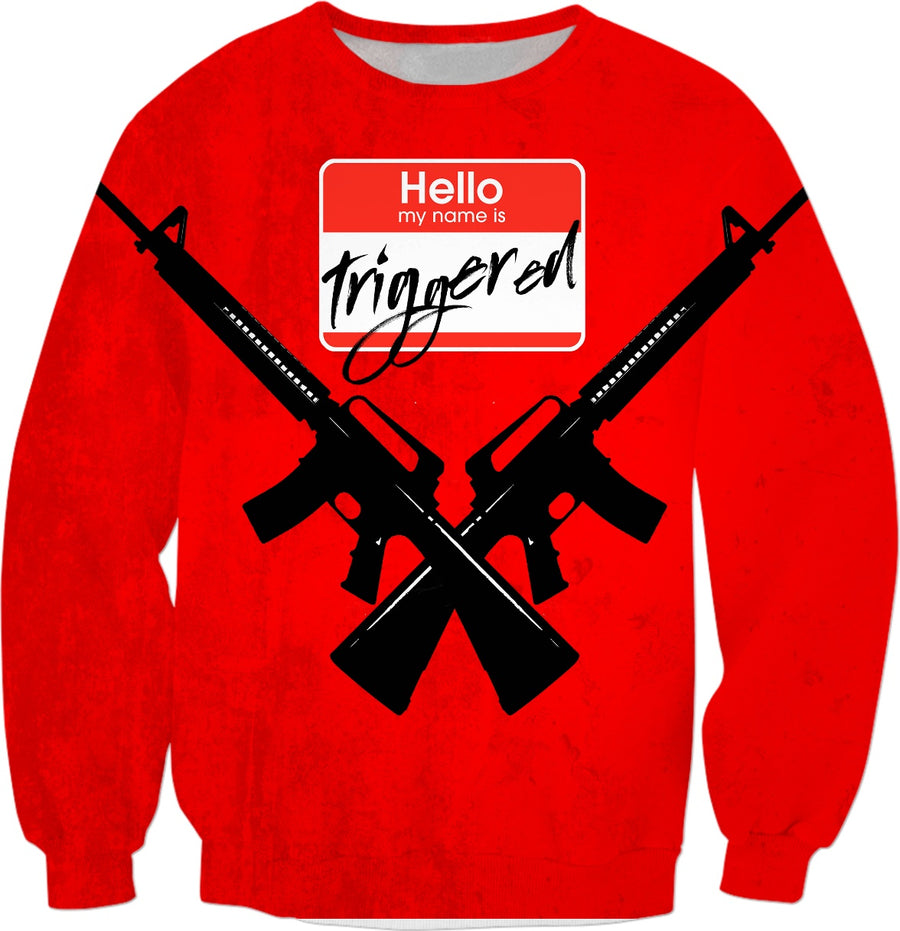 Hello My Name is Triggered SweatShirt
