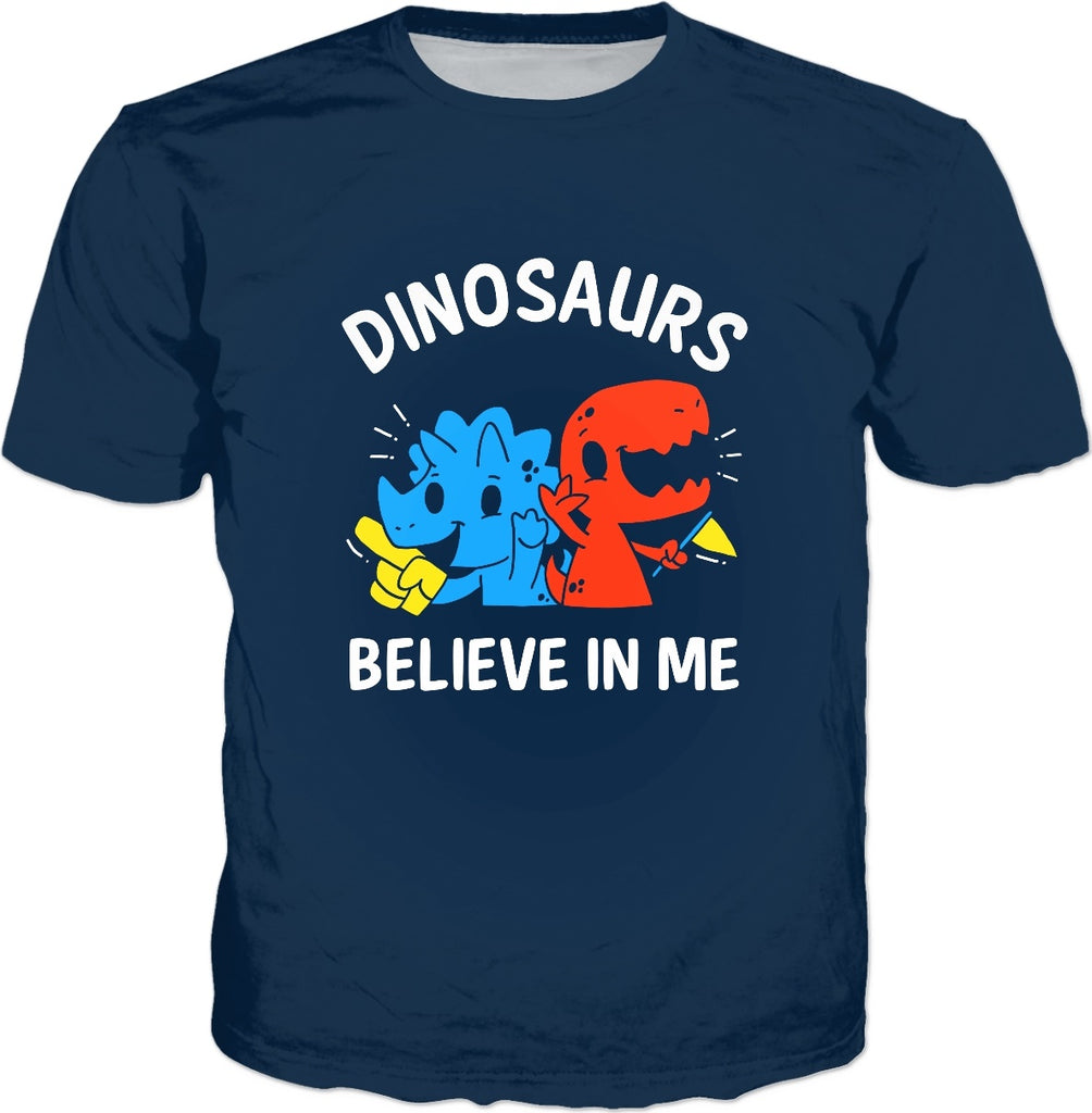Dinosaurs Believe In Me T-Shirt - Funny Positive Meme