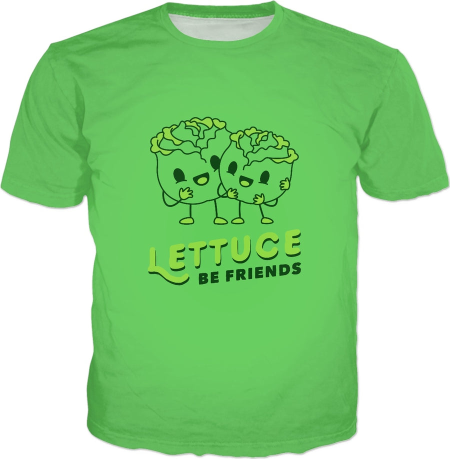 Lettuce Be Friends T-Shirt -