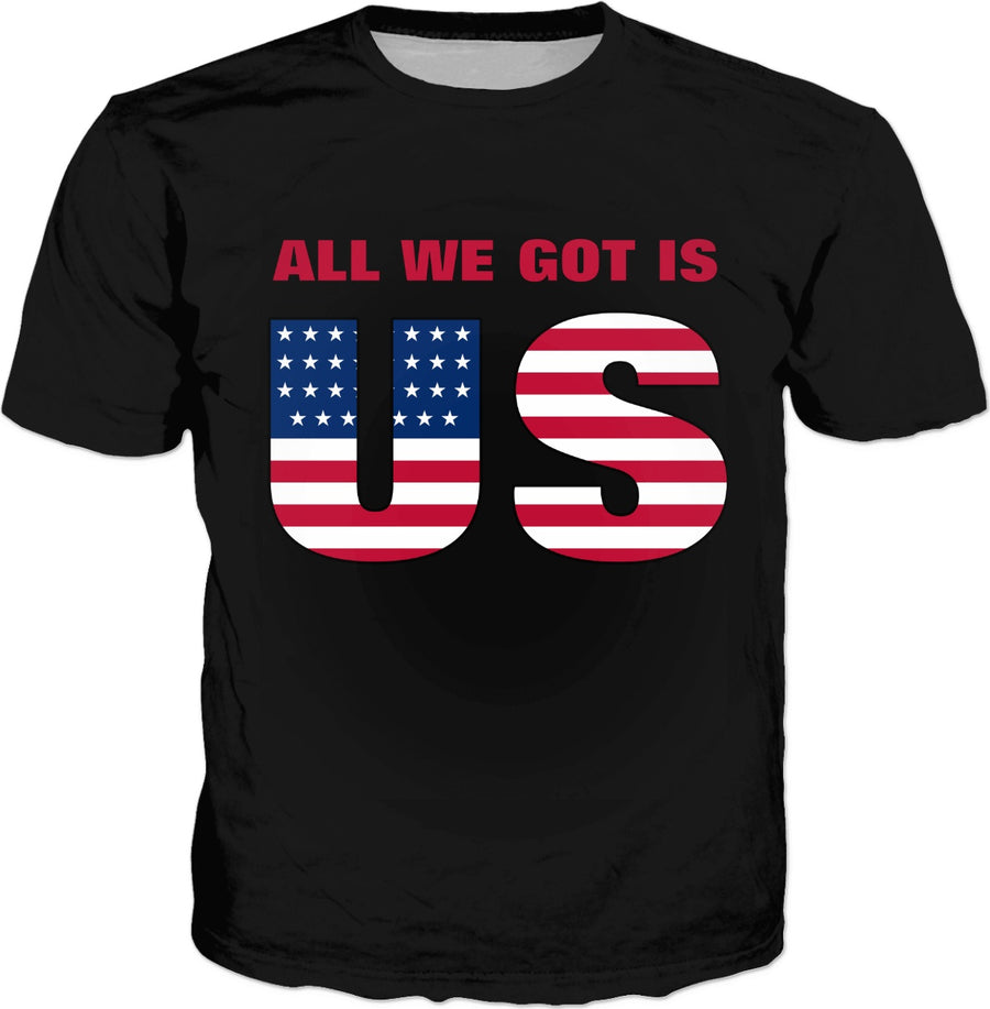 All We Got is US Classic Black T-Shirt