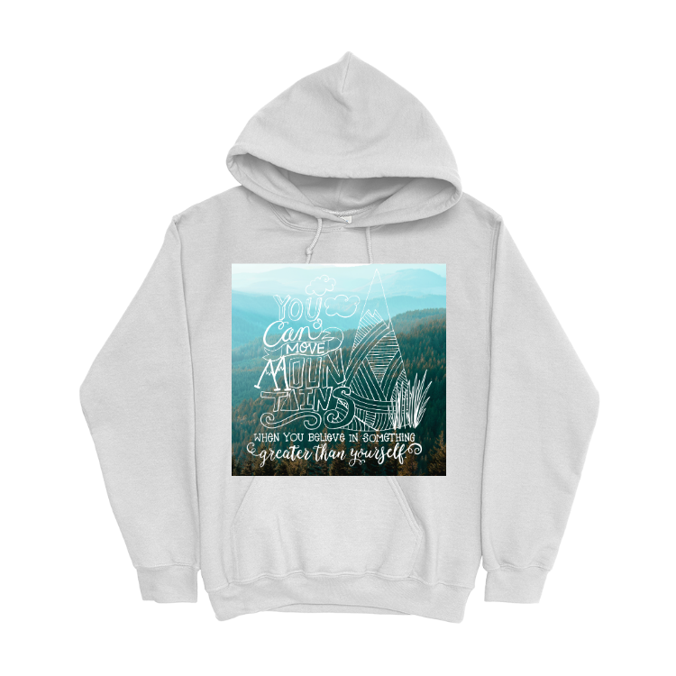You Can Move Mountains Pullover Hoodie