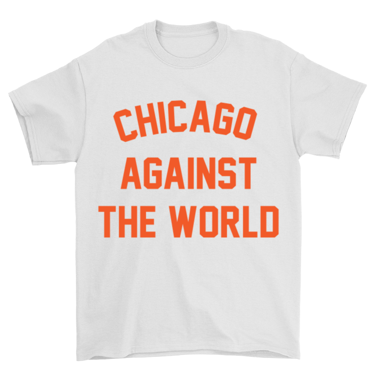 Chicago Against the World T-Shirt