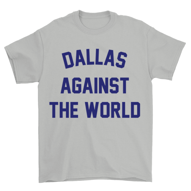 Dallas Against the World T-Shirt