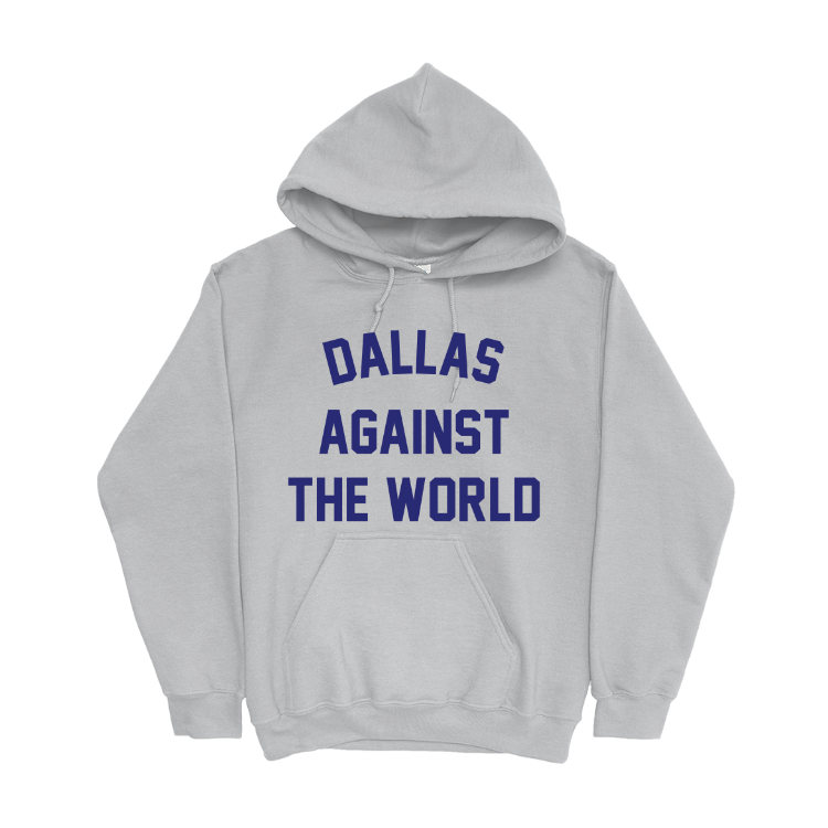 Dallas Against the World Hoodie