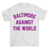Baltimore Against the World T-Shirt