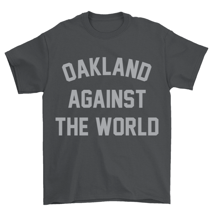 Oakland Against the World T-Shirt