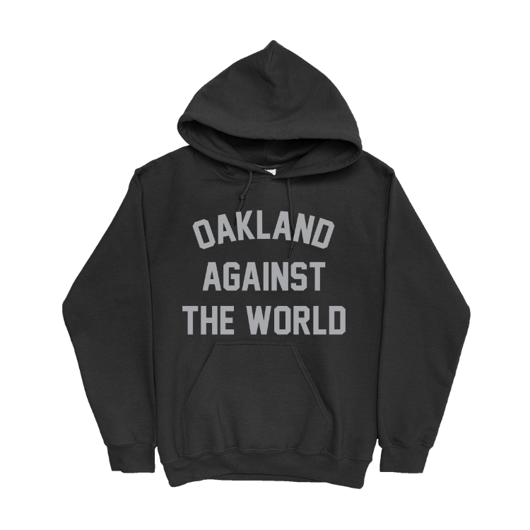 Oakland Against the World Hoodie