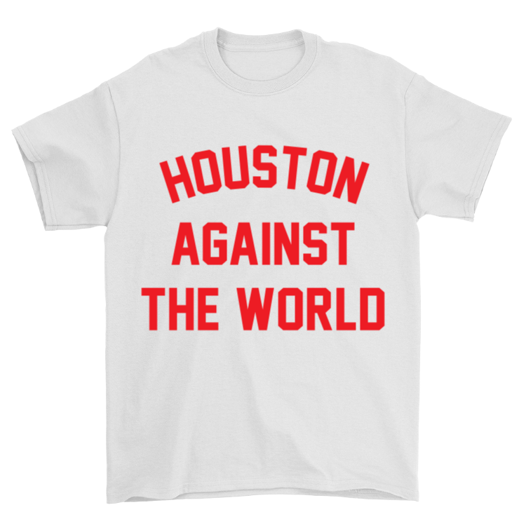 Houston Against the World T-Shirt