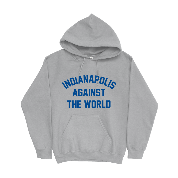 Indianapolis Against the World Hoodie