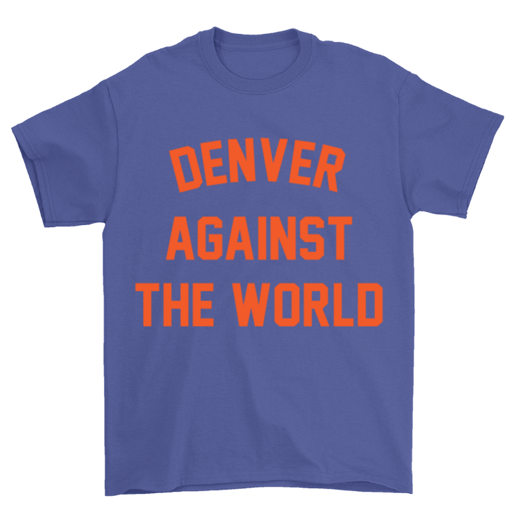 Denver Against the World T-Shirt