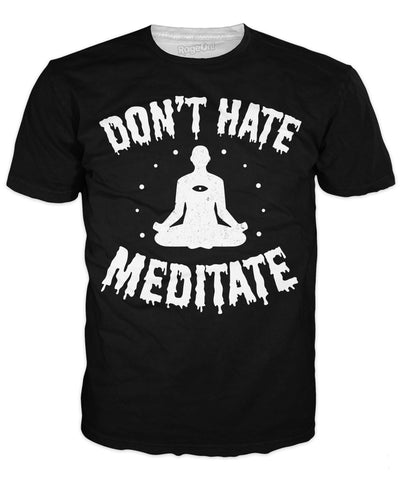 Don't Hate, Meditate T-Shirt