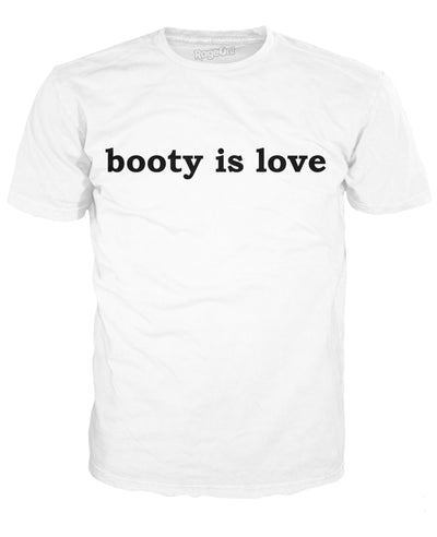 Booty is Love T-Shirt