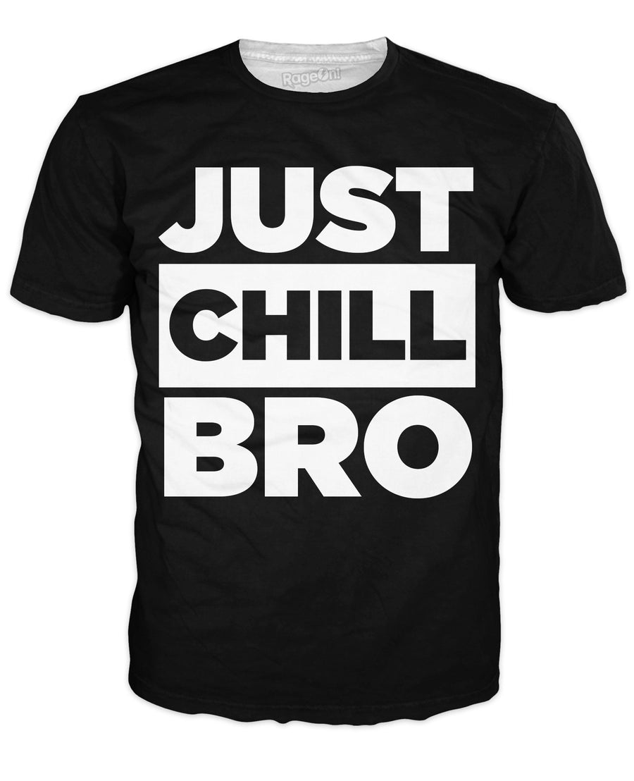 Just Chill Bro T-Shirt