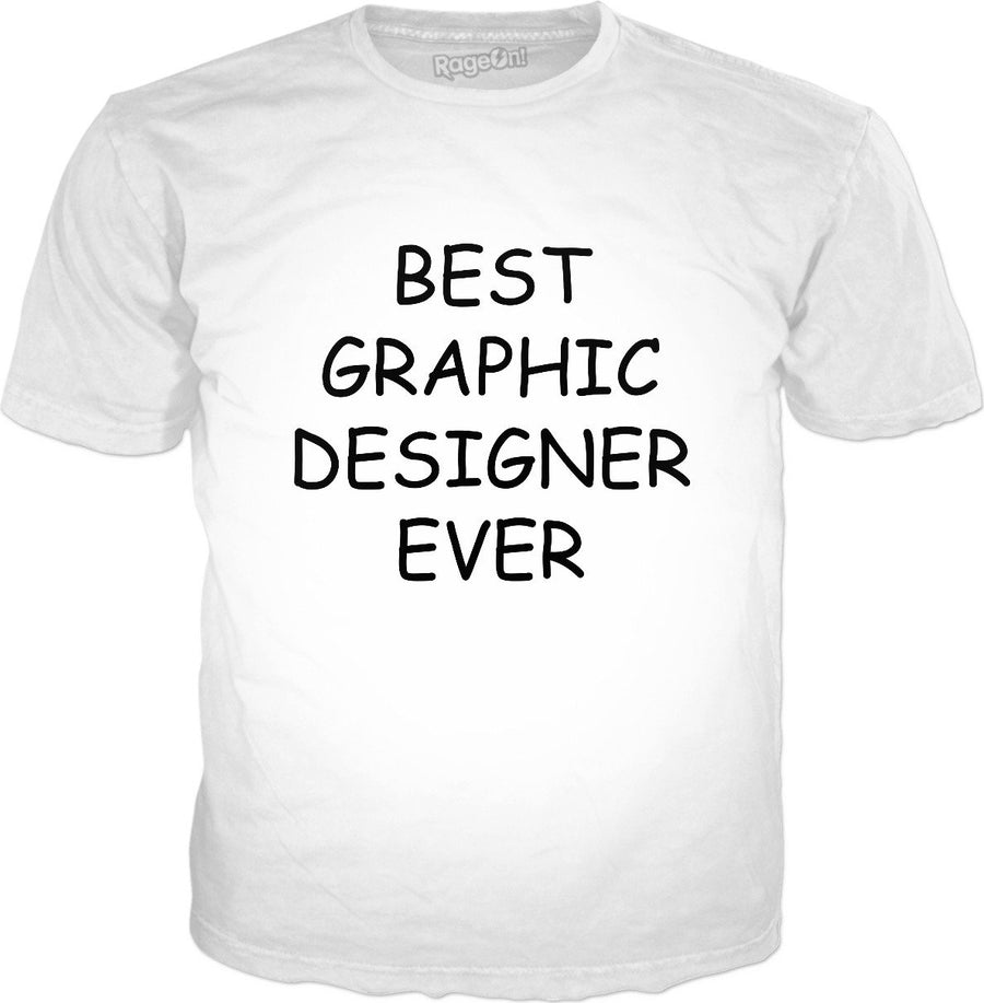 Best Graphic Designer Ever T-Shirt