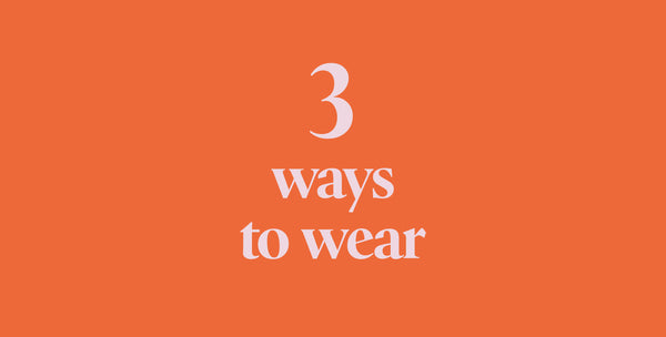 Three Ways to Wear - Sweater Weather!